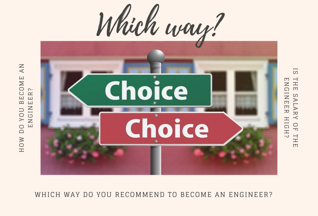 Which way do you recommend to become an engineer?
